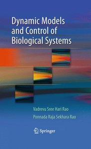 Dynamic Models and Control of Biological Systems