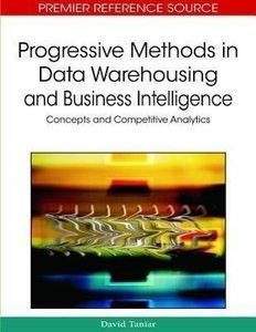 Progressive Methods in Data Warehousing and Business Intelligenc