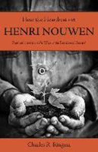 Hear the Heartbeat with Henri Nouwen