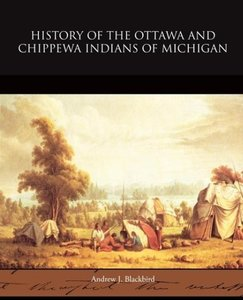 History of the Ottawa and Chippewa Indians of Michigan