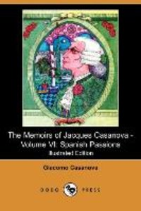The Memoirs of Jacques Casanova - Volume VI