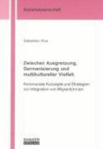 Zwischen Ausgrenzung, Germanisierung und multikultureller Vielfa