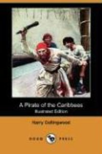 A Pirate of the Caribbees (Illustrated Edition) (Dodo Press)