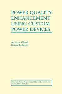 Power Quality Enhancement Using Custom Power Devices