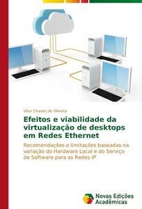 Efeitos e viabilidade da virtualização de desktops em Redes Ethe