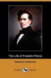 The Life of Franklin Pierce (Dodo Press)