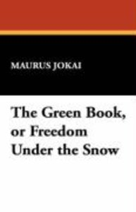 The Green Book, or Freedom Under the Snow