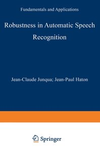 Robustness in Automatic Speech Recognition