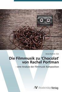 Die Filmmusik zu 'Chocolat' von Rachel Portman