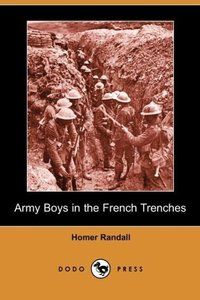Army Boys in the French Trenches (Dodo Press)