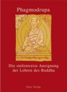 Die Stufenweise Aneignung der Lehren des Buddha 2 Bde.