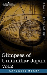 Glimpses of Unfamiliar Japan, Vol.2
