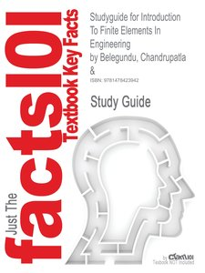 Studyguide for Introduction To Finite Elements In Engineering by