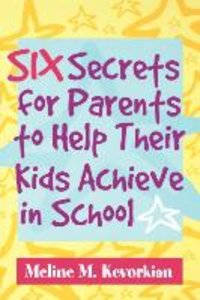 Six Secrets for Parents to Help Their Kids Achieve in School