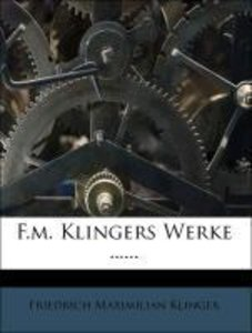 F.m. Klingers Werke