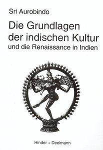 Die Grundlagen der indischen Kultur