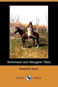 Achomawi and Atsugewi Tales (Dodo Press)