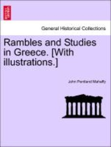 Rambles and Studies in Greece. [With illustrations.] Second Edit