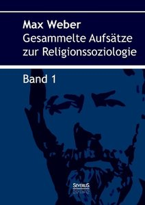 Gesammelte Aufsätze zur Religionssoziologie. Band 1