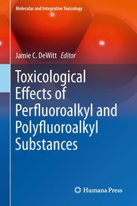 Toxicological Effects of Perfluoroalkyl and Polyfluoroalkyl Subs