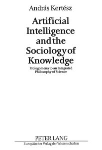 Artificial Intelligence and the Sociology of Knowledge