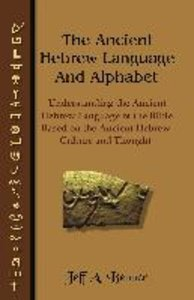 The Ancient Hebrew Language and Alphabet