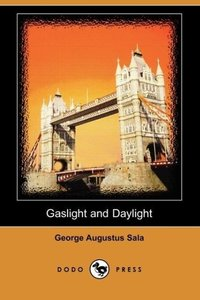 Gaslight and Daylight (Dodo Press)