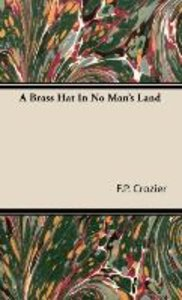 A Brass Hat in No Man's Land