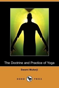 The Doctrine and Practice of Yoga (Dodo Press)