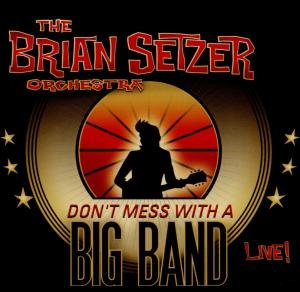 Don't Mess With A Big Band-Live