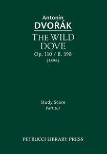 The Wild Dove, Op. 110 / B. 198: Study Score