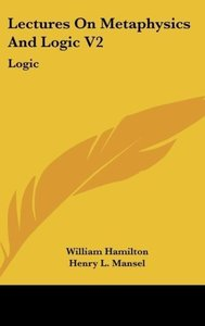 Lectures On Metaphysics And Logic V2