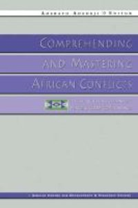 Comprehending and Mastering African Conflicts: The Search for Su