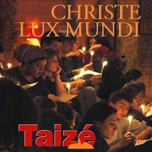Taiz,: Christe Lux Mundi