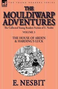 The Collected Young Readers Fiction of E. Nesbit-Volume 3
