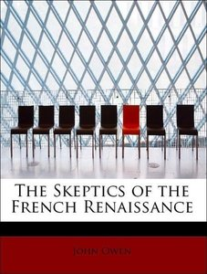 The Skeptics of the French Renaissance