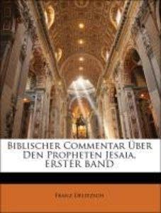 Biblischer Commentar Über Den Propheten Jesaia, ERSTER BAND