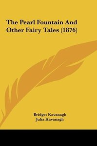 The Pearl Fountain And Other Fairy Tales (1876)