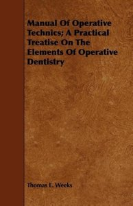 Manual of Operative Technics; A Practical Treatise on the Elemen