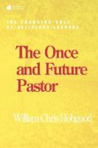 The Once and Future Pastor