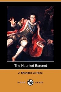 The Haunted Baronet (Dodo Press)