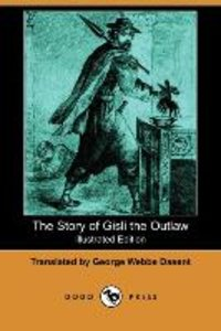 The Story of Gisli the Outlaw (Illustrated Edition) (Dodo Press)