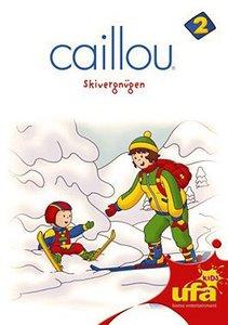 Caillou 2:Skivergnügen und weitere Geschichten