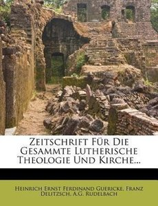 Zeitschrift für die Gesammte Lutherische Theologie und Kirche, v