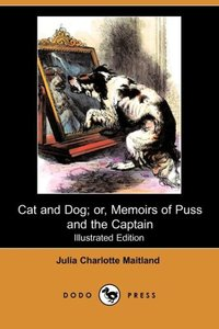 CAT & DOG OR MEMOIRS OF PUSS &