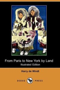 From Paris to New York by Land (Illustrated Edition) (Dodo Press