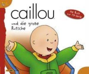 Caillou und die große Rutsche. Geschichtenbuch 05