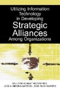 Utilizing Information Technology in Developing Strategic Allianc