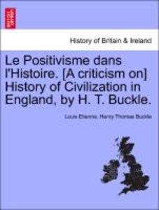 Le Positivisme dans l'Histoire. [A criticism on] History of Civi