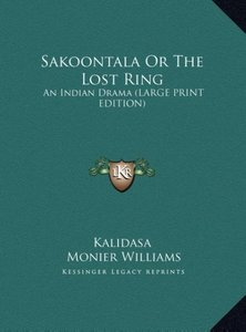 Sakoontala Or The Lost Ring